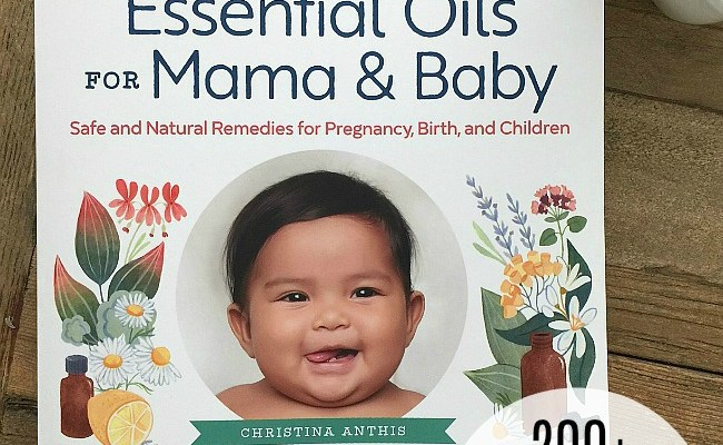 Giveaway — Essential Oils for Mama and Baby — THREE Winners!