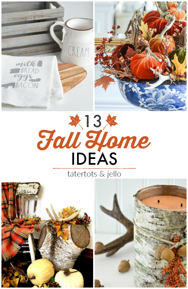 Great Ideas -- 13 Fall Home Ideas!