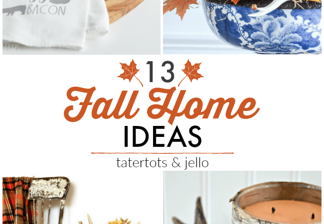 Great Ideas — 13 Fall Home Ideas!