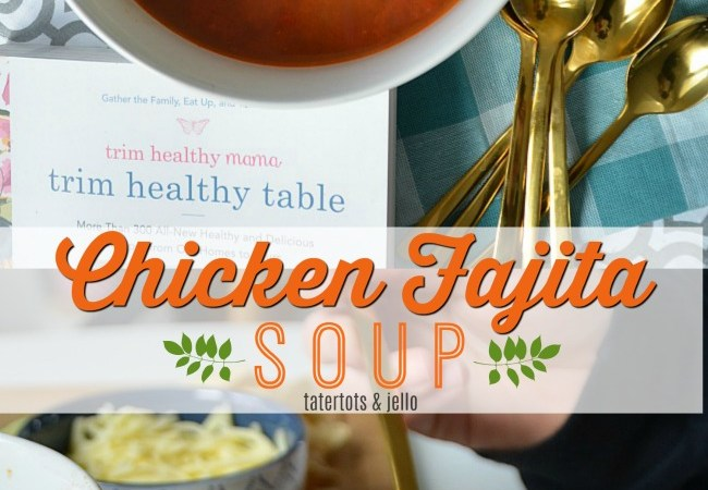 Trim Healthy Table Chicken Fajita Soup Recipe