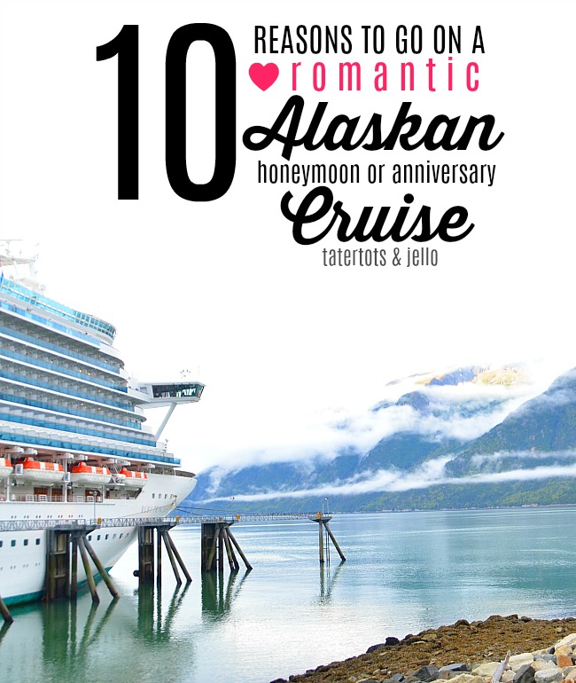 10 reasons to go on a romantic alaskan honeymoon or anniversary cruise. Why we loved our honeymoon cruise in alaska!