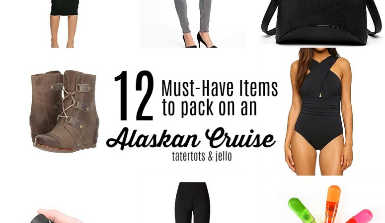 12 Must-Have Items to Pack on an Alaskan Cruise!