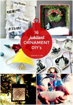 16 Jubilant Handmade Ornament DIY's – create these for your home this holiday!