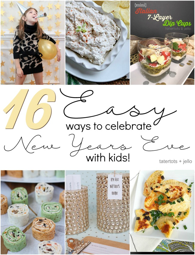 16 Easy Ways To Celebrate New Year S Eve With Kids