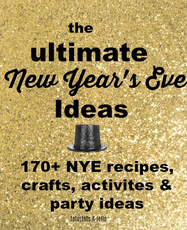 170+ Ways to Ring in the New Year! – Recipes, Crafts, Activities and Party Ideas!