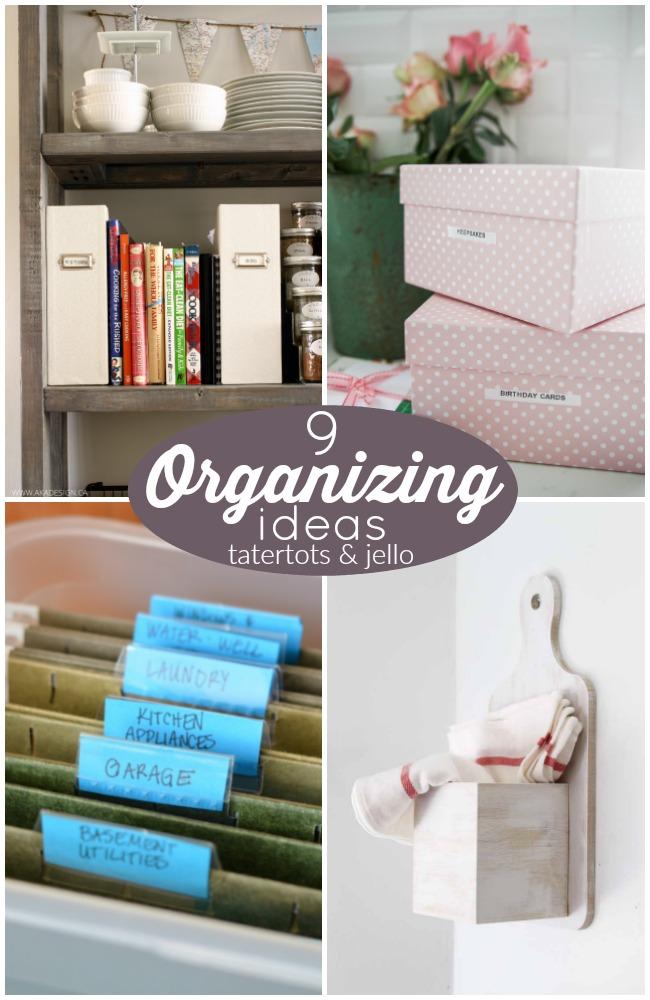 9 Organizing Ideas!