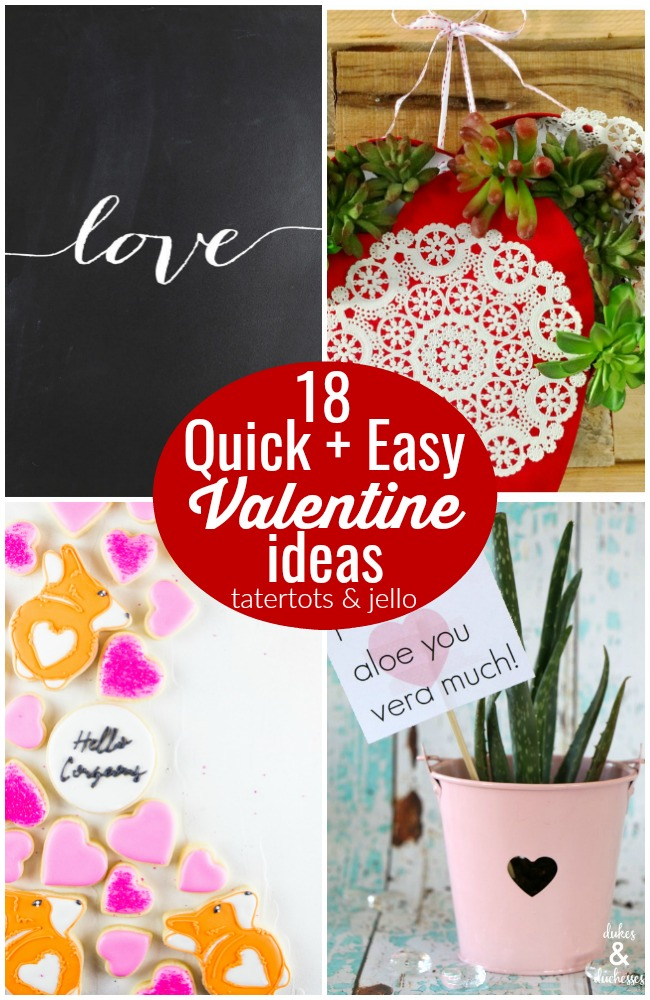 Great Ideas 18 Quick Easy Valentine Ideas