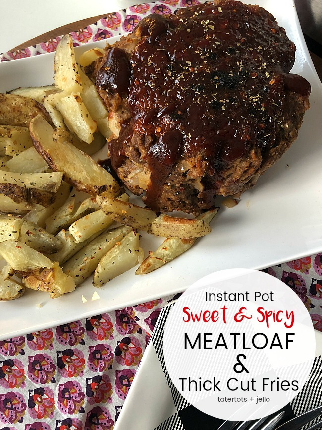 Instant Pot Sweet and Spicy Meatloaf and Thick Cut Fries - a meal that everyone will love in less than half the time of cooking in the oven!