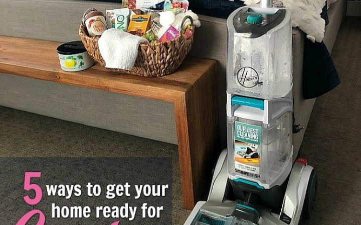 5 Ways to Get Your Home Ready for Holiday Guests!