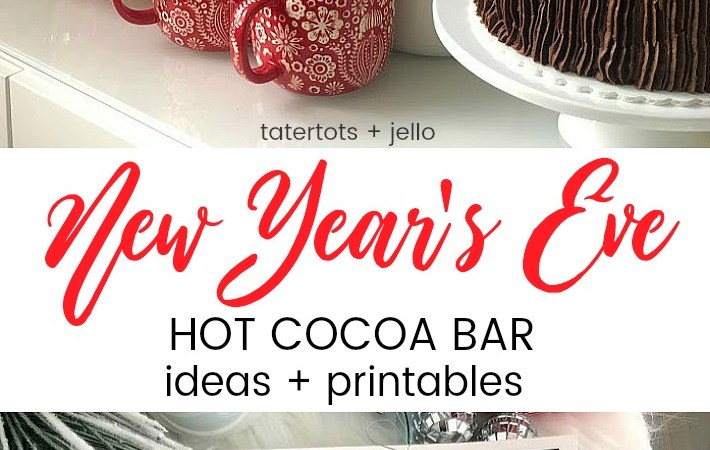 New Year's Eve Hot Cocoa Bar Ideas and Free Printables!