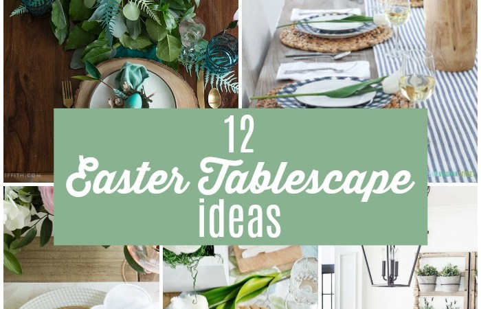 12 Beautiful Easter Tablescape Ideas!
