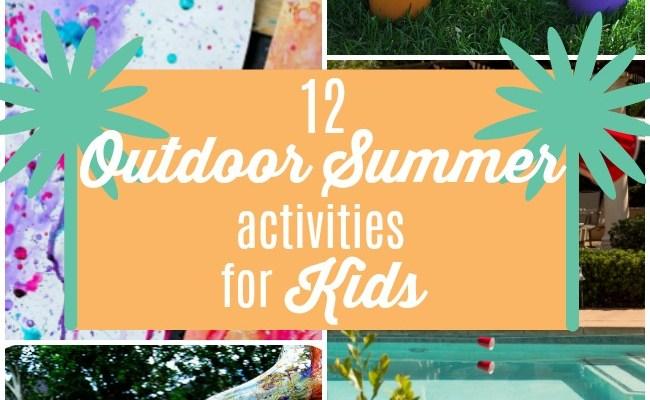 12 Outdoor Summertime Activities for Kids!