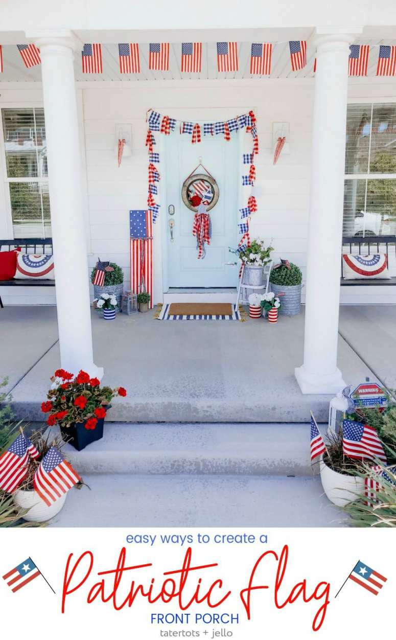 Patriotic Flag Fourth of July Porch. 6 Simple ways to create a bright and colorful porch for the Fourth of July. A handmade giant flag sign, flag wreath, banners and more!