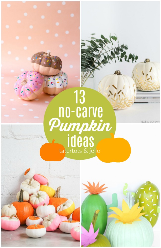 13 No Carve Pumpkin Ideas Tatertots And Jello