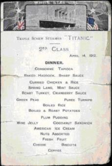 Il menù dell'ultimo pasto servito a bordo del Titanic. Queste pietanze furono le ultime mangiate da 1518 persone, ignare di cosa sarebbe successo nelle ore successive.