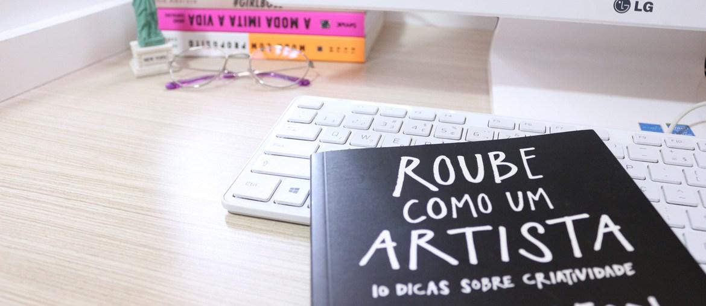 Roube como um artista – Leitura obrigatória para criativos