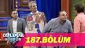 Güldür Güldür Show 187. Bölüm
