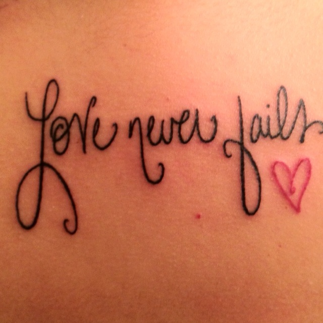 Love Never Fails On Pinterest Tattoo 1 Corinthians And Ideas And Designs