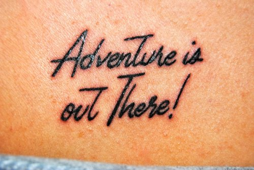 """Fyeahtattoos Com — The Quote """"Adventure Is Out There Ideas And Designs"""
