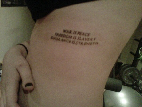 My New Tattoo Quote From Orwell S 1984 Tattoos Ideas And Designs