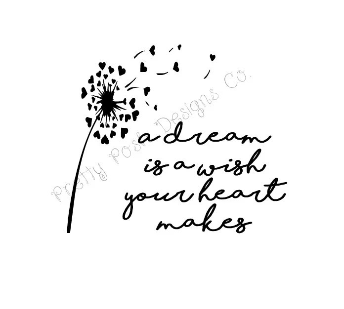 A Dream Is A Wish Your Heart Makes Svg Digital Cutting File Ideas And Designs
