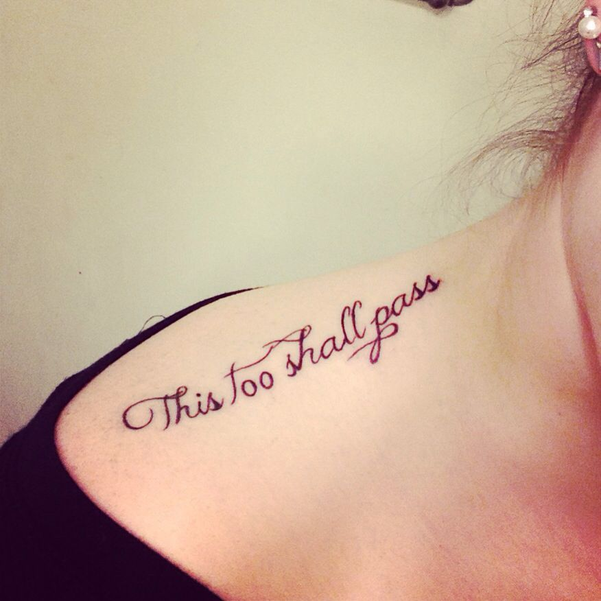 This Too Shall Pass Tattoo 33 Tattoo Ideas Pinterest Ideas And Designs
