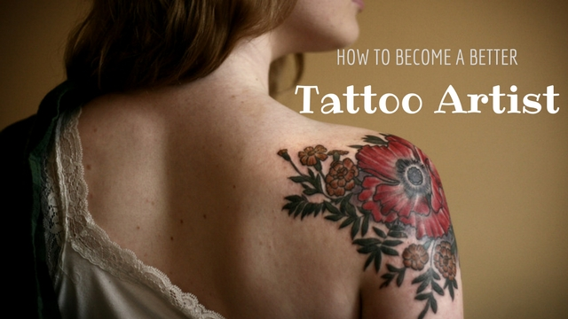 How To Become A Better Tattoo Artist Complete Career Ideas And Designs