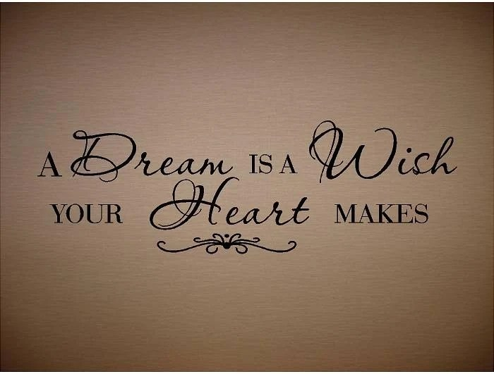 Quote A Dream Is A Wish Your Heart Makes Special By Ideas And Designs