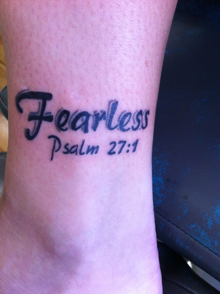 My Newest Tattoo Fearless Psalm 27 1 Designed It Myself Ideas And Designs