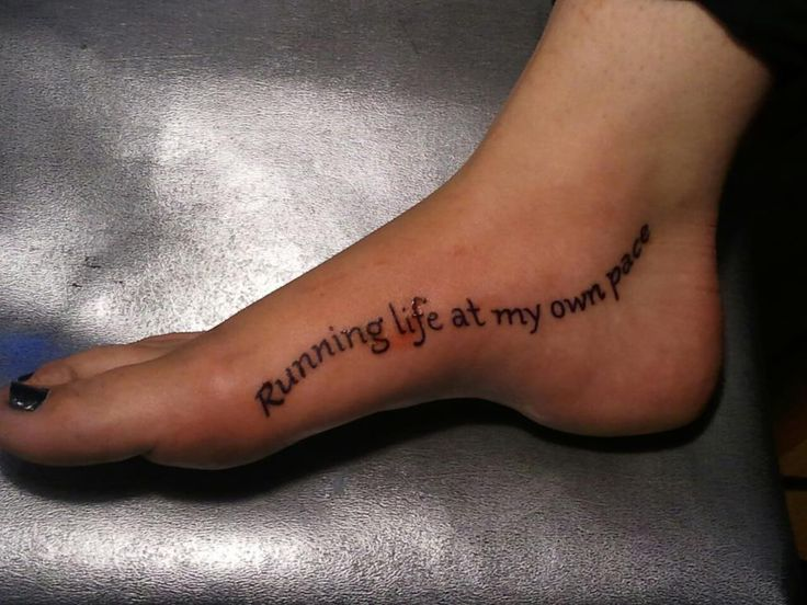 Running Life At My Own Pace Foot Tattoo Love I Want Ideas And Designs
