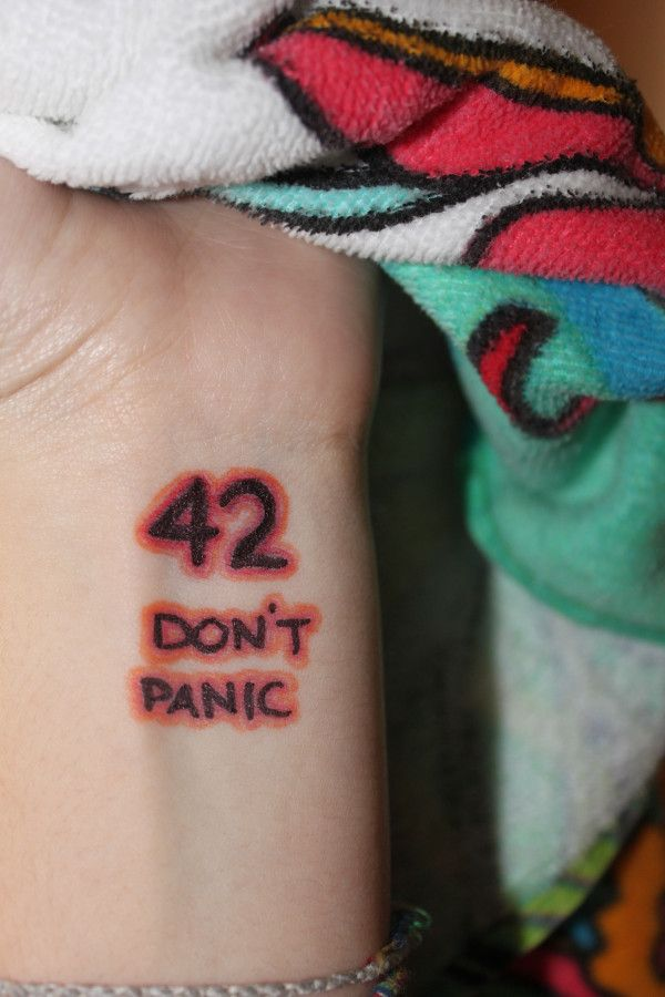 Don T Panic Tattoo 42 Tattoo Pinterest Tattoo And Tatoo Ideas And Designs