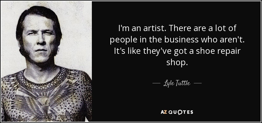 Quotes By Lyle Tuttle A Z Quotes Ideas And Designs
