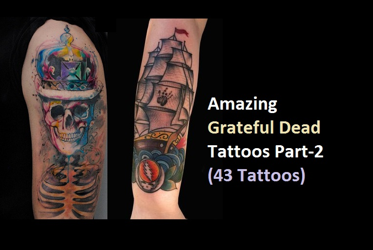 Amazing Grateful Dead Tattoos Part 2 43 Tattoos Nsf Ideas And Designs