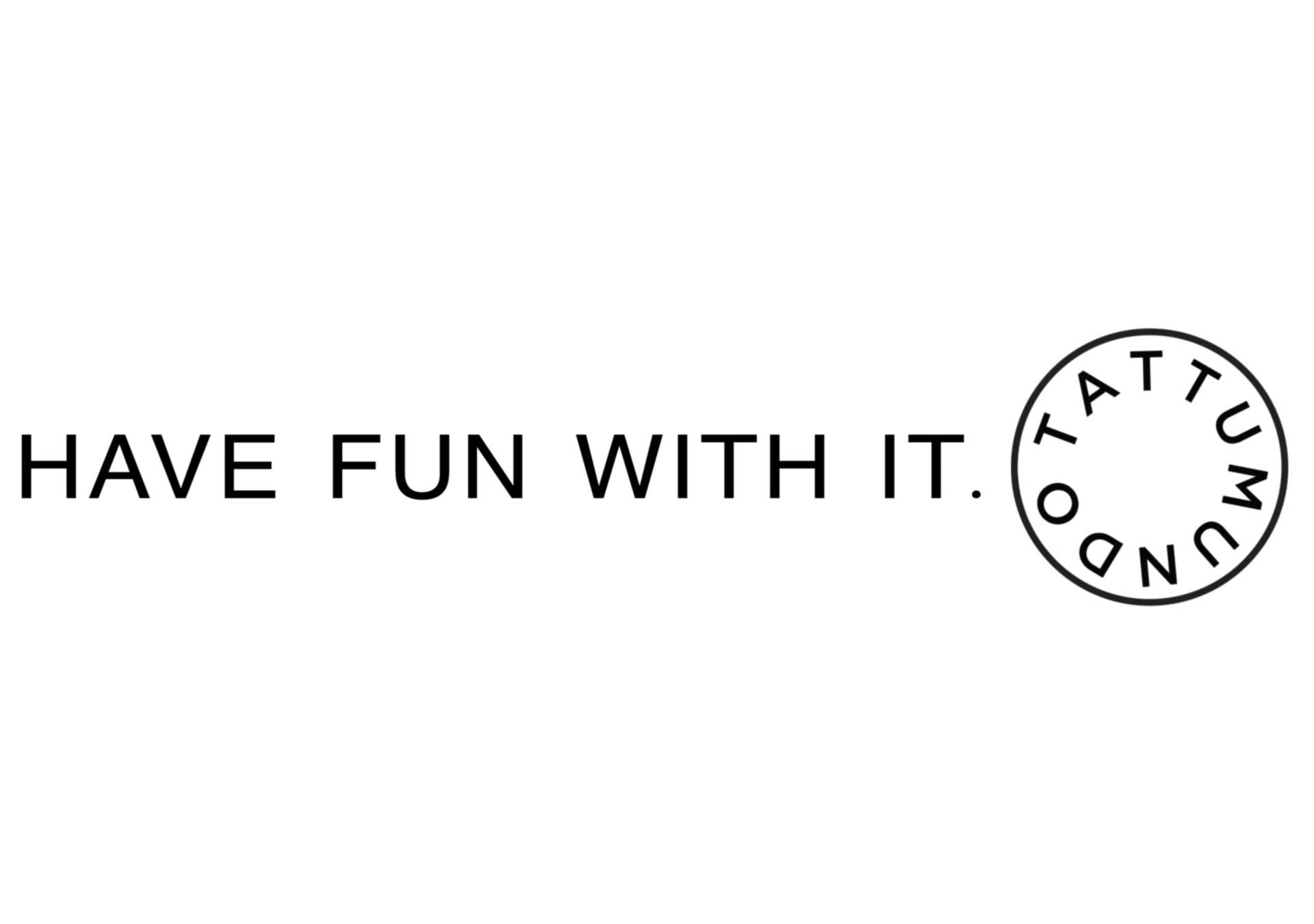 Have fun with it.