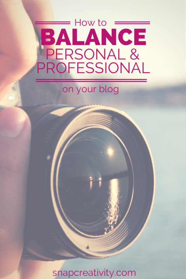 Blogging Tips: How to Balance Personal & Professional On Your Blog