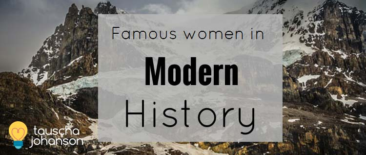Famous Women In Modern History