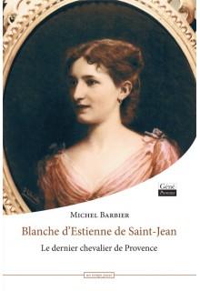 Jean-Marie Desbois - blanche-d-estienne-de-saint-jean-le-dernier-chevalier-de-provence
