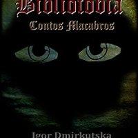 Bibliofobia, de Igor Dmirkutska [Resenha]