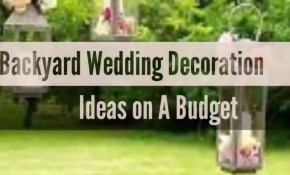 33 Beautiful Backyard Wedding Decoration Ideas On A Budget Diy 202 intended for 10 Genius Concepts of How to Upgrade Diy Backyard Wedding Ideas