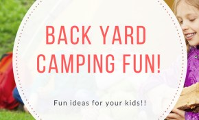 Backyard Camping With Kids in Backyard Camping Ideas For Children