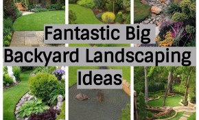 17 Fantastic Big Backyard Landscaping Ideas Wartaku with regard to 15 Awesome Ideas How to Build Landscaping Pictures Of Backyards