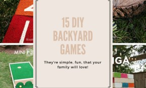 15 Diy Backyard Games Your Family Will Love throughout 11 Clever Ways How to Makeover Backyard Game Ideas