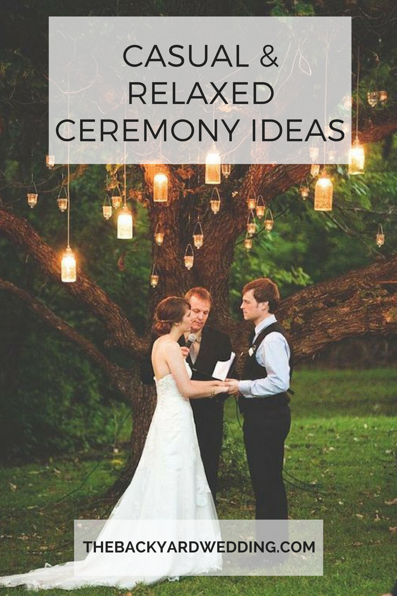 Casual Relaxed Ceremony Ideas The Backyard Wedding with Summer Backyard Wedding Ideas
