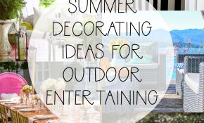 Summer Decorating Ideas For Outdoor Entertaining The Happy Housie pertaining to 11 Genius Designs of How to Make Decorating Ideas For Backyard