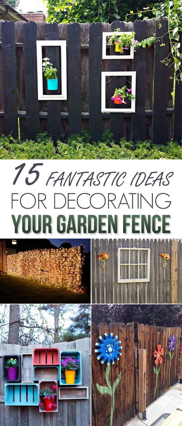 15 Fantastic Ideas For Decorating Your Garden Fence Garden throughout 13 Clever Ways How to Makeover Backyard Fence Decorating Ideas