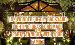 15 Wonderful Diy Backyard Lighting Ideas For Small Party At with regard to Backyard Lights Ideas