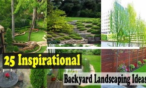 25 Inspirational Backyard Landscaping Ideas for 11 Genius Ideas How to Improve Backyard Landscape Photos