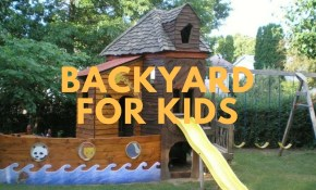 Backyard Ideas For Kids Backyard Fun Ideas with Backyard Fun Ideas For Kids