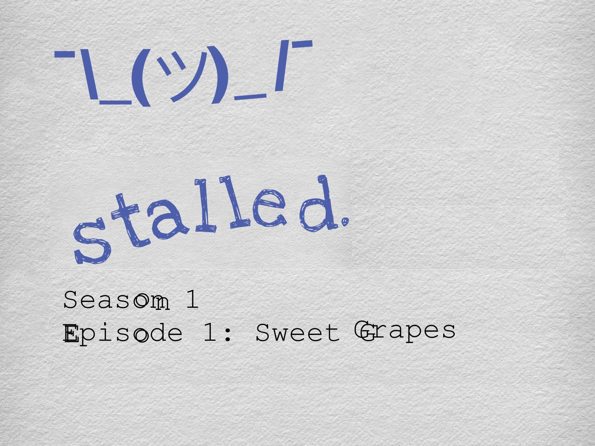 Stalled podcast episode 1