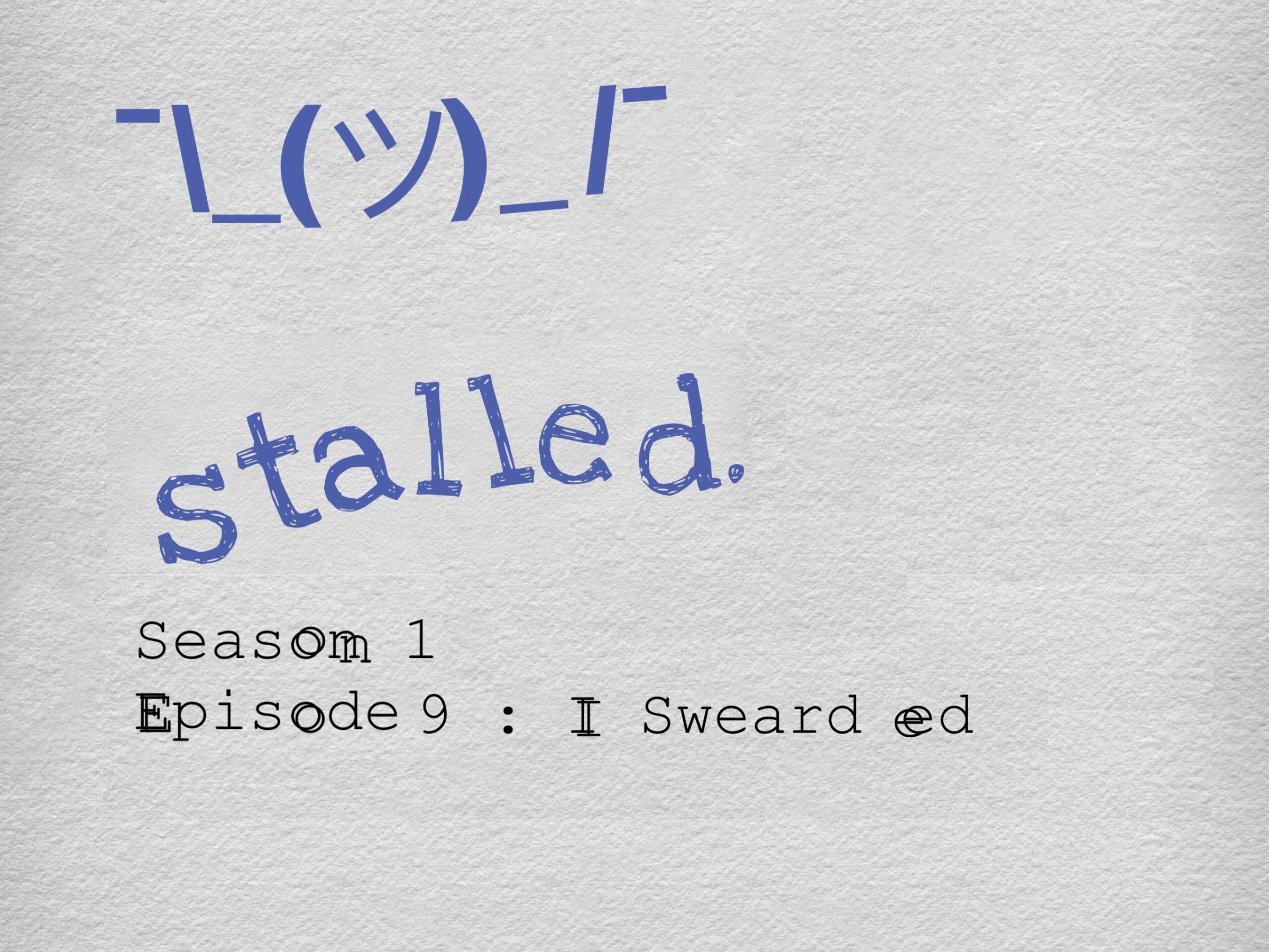 stalled podcast s1e9